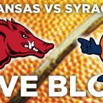Arkansas vs Syracuse LIVE BLOG