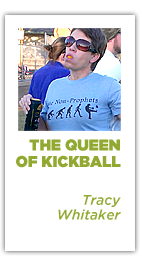 Tracy Whitaker - The Queen Of Kickball